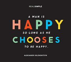"""""""A man is happy so long as he chooses to be happy."""" — Aleksandr Solzhenitsyn #quotes"""