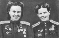 Captain Nadezhda Popova and Galina Bespalova -  46th Taman Guards Night Bomber Regiment
