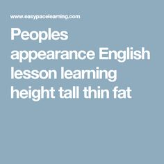 Peoples appearance English lesson learning height tall thin fat