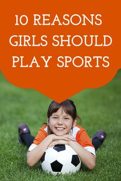 10 Reasons Girls Should Play Sports: https://www.youthletic.com/cincinnati-oh/articles/10-life-altering-reasons-girls-should-play-sports?utm_source=pinterest&utm_medium=social&utm_campaign=organic_promotion