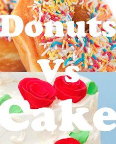 Donuts vs. Cake