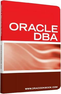 Oracle DBA Interview Questions, Answers, and Explanations: Oracle Database Administrator Certification Review by ORACOOKBOOK.com. $9.58. 169 pages