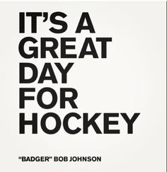 It's Always a Great Day for Hockey