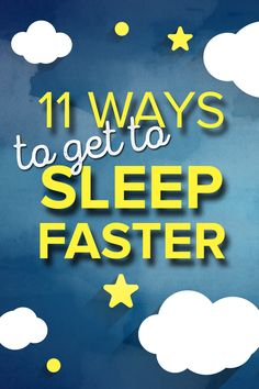 These tips will help you go to sleep faster and get a better night's rest.
