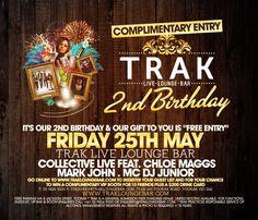 Trak 2nd Birthday -  Friday 25th May