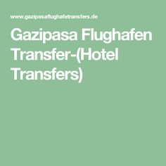 Gazipasa  Flughafen Transfer-(Hotel Transfers)