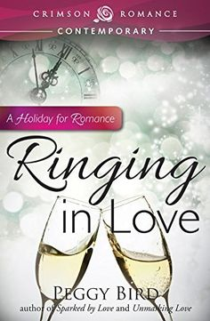 Ringing in Love: A Holiday for Romance by Peggy Bird, http://www.amazon.com/dp/B00Q7HFXKC/ref=cm_sw_r_pi_dp_Q3iOub0ZBD8SC