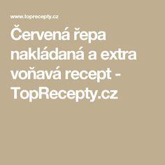 Červená řepa nakládaná a extra voňavá recept - TopRecepty.cz