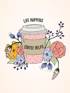 Life happens coffee helps free printable wall art posted by Stephanie.Whether you're a morning or afternoon coffee drinker (or both!), I'm sure you'll relate to this wall art, which has fast become my life motto. Coffee Is Life, I Love Coffee, Coffee Art, My Coffee, Coffee Beans, Coffee Enema, Coffee Cups, Coffee Drawing, Coffee Lovers