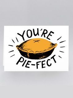 You're Pie-fect Card