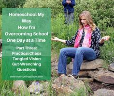 What do you do when homeschooling isn't going as smoothly as you hoped? Here's how I deal with the practical chaos, the tangled vision, and the gut-wrenching questions.