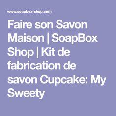 Faire son Savon Maison | SoapBox Shop | Kit de fabrication de savon Cupcake: My Sweety