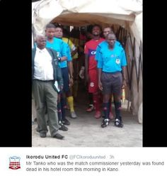Match commissioner of Ikorodu vs Kano Pillars NPFL game found dead in his hotel room this morning