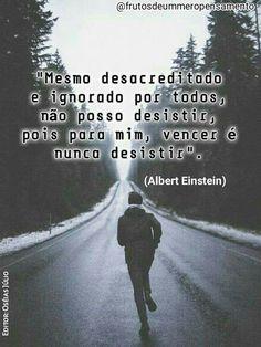 Vencer é nunca desistir (Einstein)