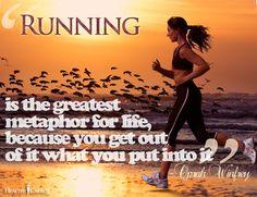 """""""Correr es la mejor metáfora acerca de la vida. Porque obtienes de ella, lo que inviertes en ella"""""""