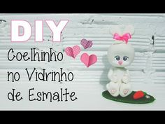 (DIY) Reciclando Vidrinho de Esmalte #5 Coelhinho - YouTube