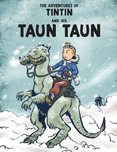Tintin and his Tauntaun. This is one of my all-time favorite mash ups