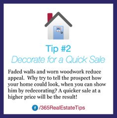Tips to the Seller, No. 2: Decorate for a quick sale.