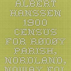 Albert Hanssen - 1900 Census for Rødøy Parish, Nordland, Noway -  Folketelling 1900 for 1836 Rødøy herred - the Digital Archives - the National Archives of Norway