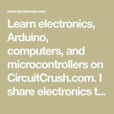 Circuit Crush:Learn Electronics Arduino & Microcontrollers - C Programming - Ideas of C Programming #cprogramming #cprogram - Learn electronics Arduino computers and microcontrollers on CircuitCrush.com. I share electronics tips projects hacks theory and news. Circuit Crush For the love of electronics. C Programming Tutorials, C Tutorials, Free Email, Arduino, Circuit, Theory, Computers, Crushes, Hacks