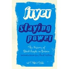 Staying Power: The History of Black People in Britain, Second Edition (Get Political)