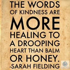 The words of kindness are more healing to a drooping heart than balm or honey. Kind Words, Favorite Quotes, The Balm, Truths, Honey, Healing, Heart, Inspiration, Biblical Inspiration