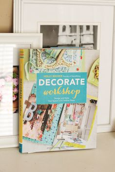 In Honor Of Design: Decorate Workshop Blog Tour http://inhonorofdesign.blogspot.de/2012/12/decorate-workshop-blog-tour.html #decorateworkshop