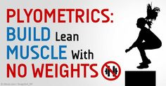 Plyometrics are a form of bodyweight exercises that require no equipment and help improve leg strength and muscle power. http://fitness.mercola.com/sites/fitness/archive/2015/05/01/plyometric-exercises.aspx