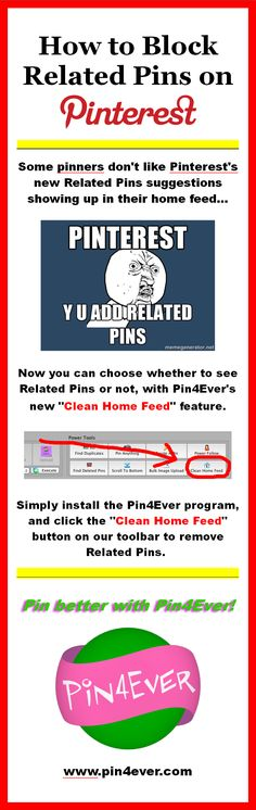 """Pin4Ever's new """"Clean Home Feed"""" feature can block Related Pins when you don't want to see them. Try our helpful Pinterest power tools FREE at pin4ever.com"""