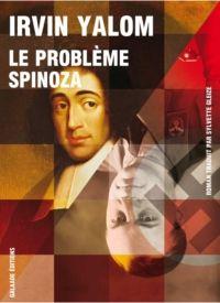Coup de coeur de Christine : Le problème Spinoza - Irvin D. Yalom