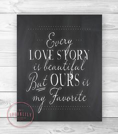 Every Love Story is Beautiful, but Ours is my Favorite chalkboard wall art, Wedding anniversary gift, Chalk print, Home Decor wall ART PRINT