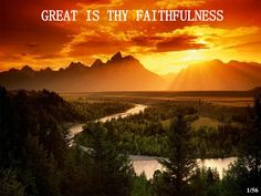 Great is thy Faithfulness - Google Search