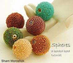 Beaded Bead pattern.  Spheres are peyote stitch, solid color large beaded beads by Sharri Moroshok.