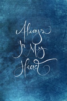 Always In My head - Coldplay | Lettering by @Jakin Poblete - So beautiful.