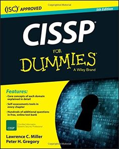 CISSP For Dummies by Lawrence C. Miller, Peter H. Gregory. The fast and easy way to secure your CISSP certification Are you a security professional seeking the valuable CISSP certification? Good for you! CISSP For Dummies is the ideal starting point on your journey, providing you with a friendly and accessible framework for studying for this highly sought-after certification. Fully updated to reflect the latest iterations of all eight domains covered by the test, it offers helpful study…