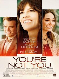 You're Not You est un film de George C. Wolfe avec Hilary Swank, Emmy Rossum. Synopsis : La relation entre une malade en phase terminale et la jeune femme désoeuvrée qui lui administre des soins.