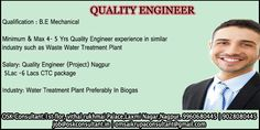 JOB DESCRIPTION FOR QUALITY ENGINEER Position: Quality Engineer (Project) (QA/QC) Work Location: Nagpur Qualification: B.E Mechanical Experienced: Minimum & Max 4Yr- 5 Yrs. Quality Engineer experience in similar industry such as Waste Water Treatment Plant Job Duties: •	Study the entire contract specifications, Drawings and BOQ of the projects •	Should have knowledge of fabrication of large low pressure storage tank & MS, SS Pipe lines •	Inspecting all the NDT methods applied PT, UT, RT…