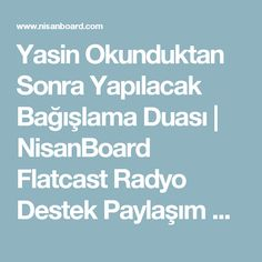 Yasin Okunduktan Sonra Yapılacak Bağışlama Duası | NisanBoard Flatcast Radyo Destek Paylaşım Sitesi Quotes, Ayurveda, Gun, Quotations, Guns, Quote, Firearms, Bucky, Manager Quotes