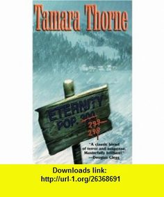 Eternity (9780786013104) Tamara Thorne , ISBN-10: 0786013109  , ISBN-13: 978-0786013104 ,  , tutorials , pdf , ebook , torrent , downloads , rapidshare , filesonic , hotfile , megaupload , fileserve