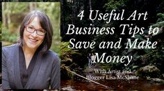 Want a few tips on how to save and make money? Artist and art blogger, Lisa McShane shares how to think like a small business owner.
