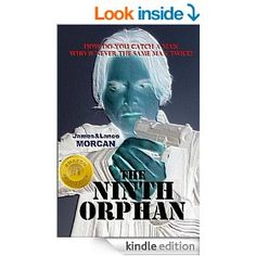The Ninth Orphan by Lance Morcan received a 5 Star review by Nonnie Jules.