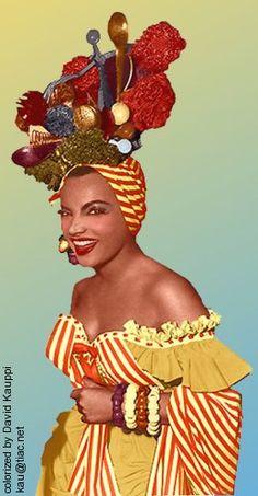 Carmen Miranda                                                       …