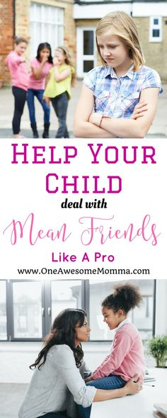 As a parent, one of our worries is what to do when someone is mean to your child. Find out how to help your child deal with mean friends like a pro. #motherhood #parenting   how to deal with mean friends   how to deal with mean people   how to deal with mean girls at school   how to deal with mean girls tips   teachable moments   mom problems   mom struggles   life lessons for kids   advice for kids   advice for kids life   advice for kids children   mean kids how to deal   mean kids