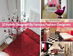 10 Hotels Designed By Famous Fashion Designers