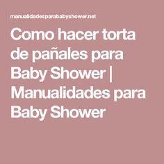 Como hacer torta de pañales para Baby Shower   Manualidades para Baby Shower