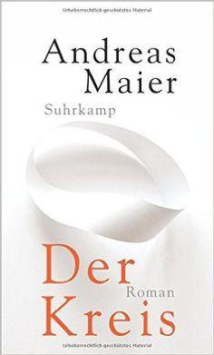 Der Kreis: Roman: Amazon.de: Andreas Maier: Bücher