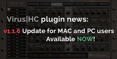 Virus HC AU / VSTi plug-in update v1.1.6This new update is a major release, which you should download and update as soon as possible! Currently reported issues fixed :-) (at least in our test systems).Whats new?Additions and fixes since v1.1.0[Fixed] Renamed envelope names for Virus TI. Amplifier renamed to Filter in ...