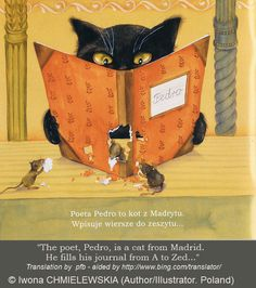 """""""POETA PEDRO to kot z Madrytu. Wpisuje wiersze do zeszytu..."""" / THE POET, PEDRO, is a cat from Madrid. He fills his journal from A to Zed. © Iwona CHMIELEWSKIA (Writer/Illustrator. Poland). ... Popular in both Europe and Korea, her books have won both notice and awards. It's easy to see why! ... Cat, Mice, Book, Journal, Reading ... Copyright LAW requires the artist be credited.  KEEP attribution & links when repinning or posting  ..."""