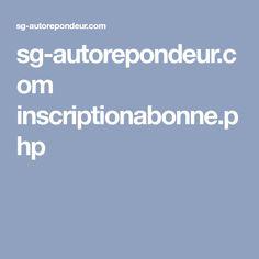 sg-autorepondeur.com inscriptionabonne.php