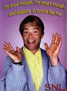 There used to be a character on Saturday Night Live named Stuart Smalley, who was the host of a fake self-help show (pictured above-haha). Stuart Smalley Quotes, Snl Skits, Self Image, Negative Self Talk, Saturday Night Live, Not Good Enough, Positive Affirmations, Birth Affirmations, Positive Phrases